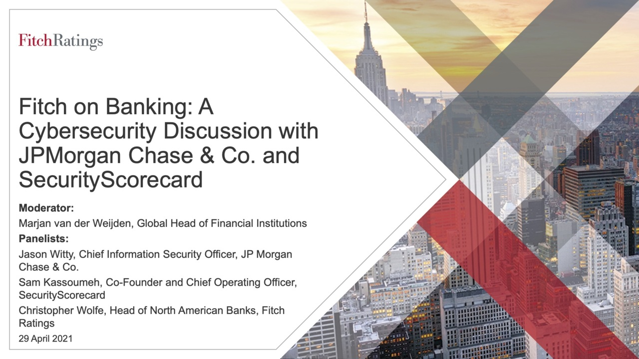 Fitch on Banking - A Cybersecurity Discussion with JP Morgan Chase & Co. and SecurityScorecard