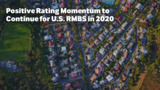 Positive Rating Momentum to Continue for U.S. RMBS in 2020