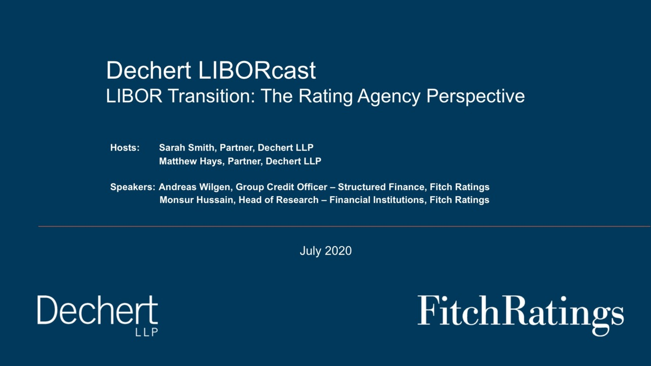 Dechert LIBORcast: LIBOR Transition – The Rating Agency Perspective