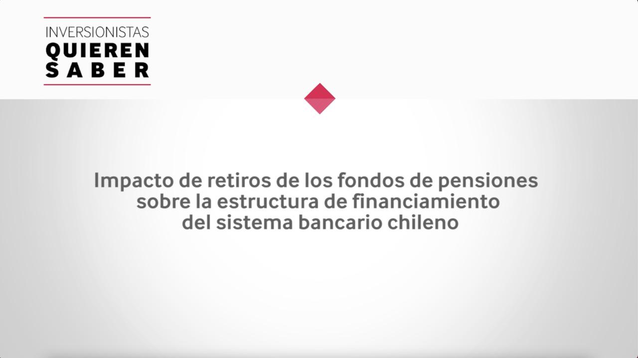 Inversionistas Quieren Saber – Impacto de retiros de los fondos de pensiones
