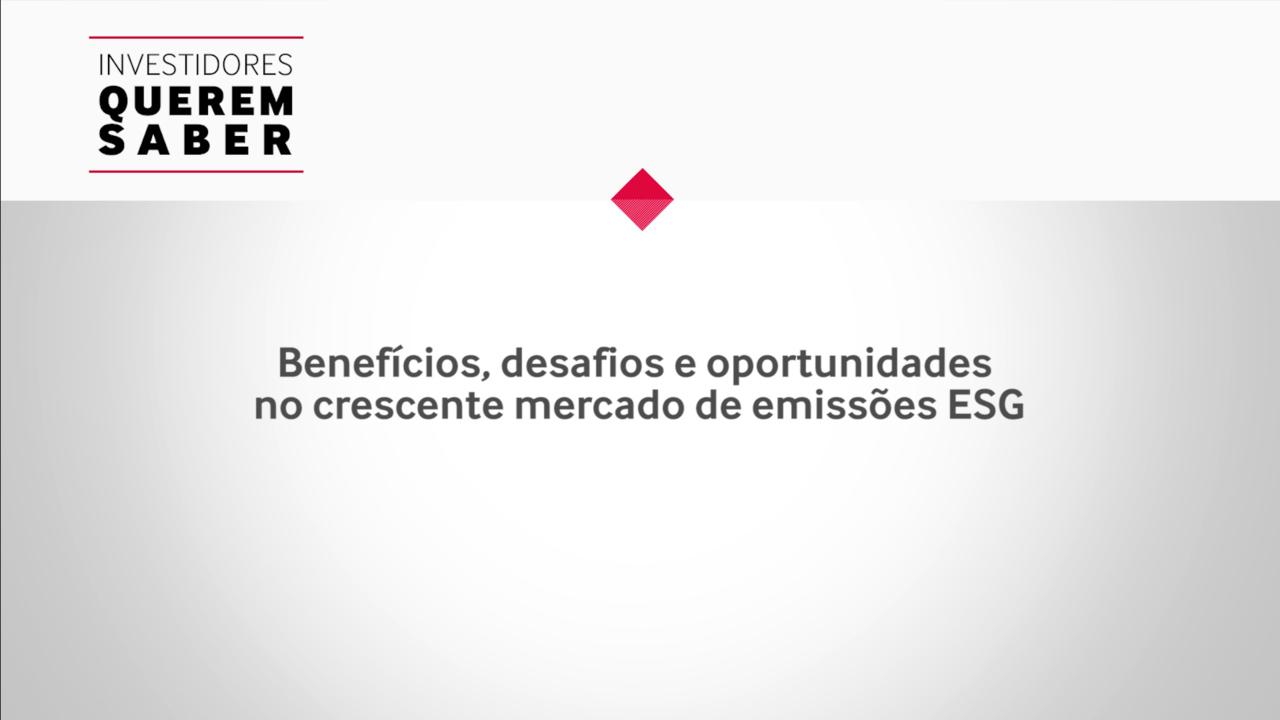 Investidores Querem Saber – Benefícios, desafios e oportunidades no crescente mercado de emissões ESG