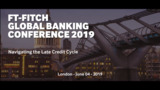 Highlights from the FT-Fitch Global Banking Conference 2019
