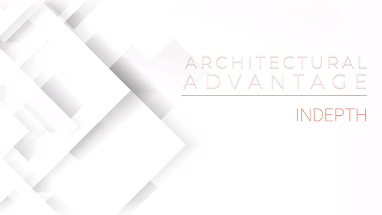Architectural Advantage - Indepth
