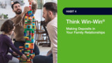 7 Habit Families- Habit 4- Think Win Win