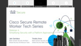 Secure Remote Worker Technical Series 4:  Remote Work Cybersecurity, Simplified with a Platform Approach