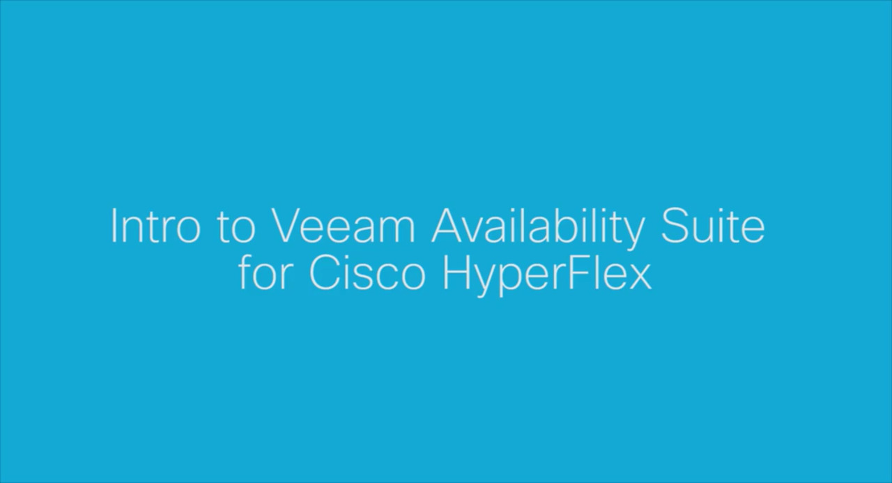 Introduction to Veeam Availability suite with Cisco HyperFlex