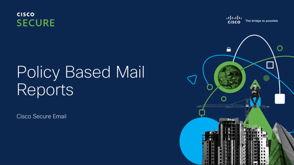 Policy Based Mail Reports   Cisco Virtual Experience Hub