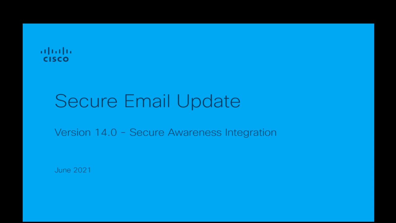 Cisco Secure Awareness Training Integration with Secure Email, 14.0 Release   Cisco Virtual Experience Hub