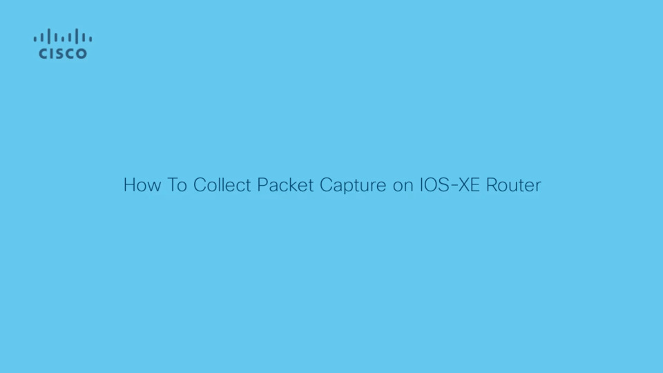 IOS-XE - How To Collect Packet Capture On IOS-XE Router
