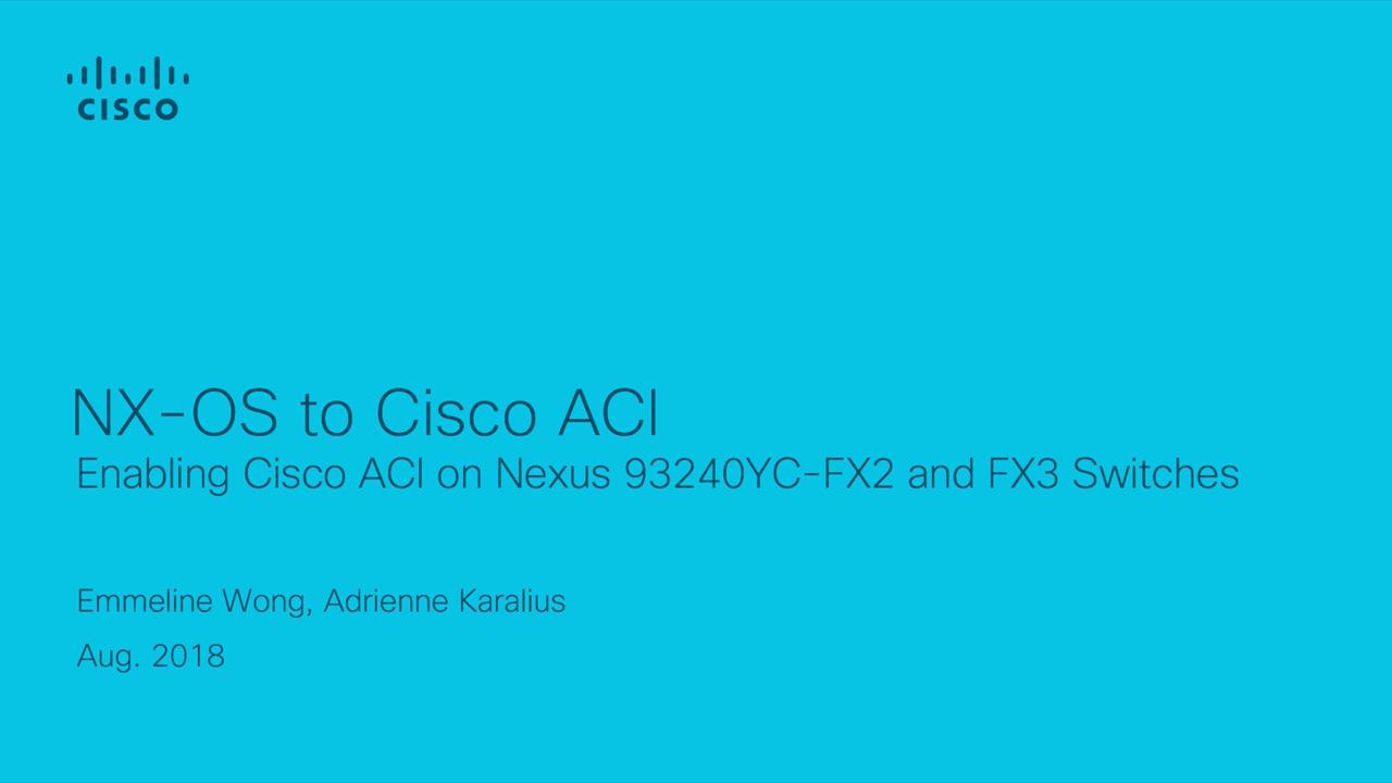 Nx Os To Cisco Aci Enabling Cisco Aci On Nexus 93240yc Fx2 And Fx3