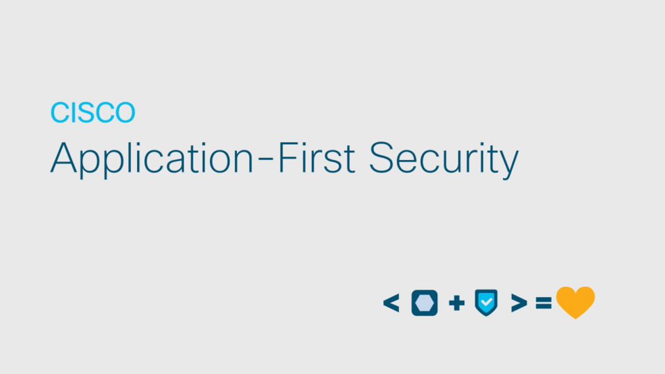 Cisco Application-First Security