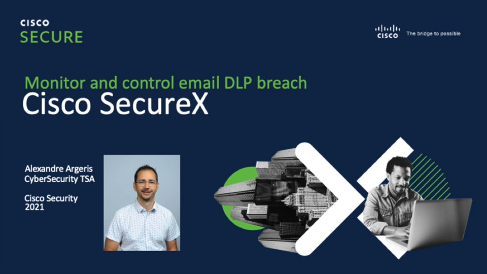 Monitoring and Controlling an Email DLP Breach on Cisco SecureX   Cisco Virtual Events