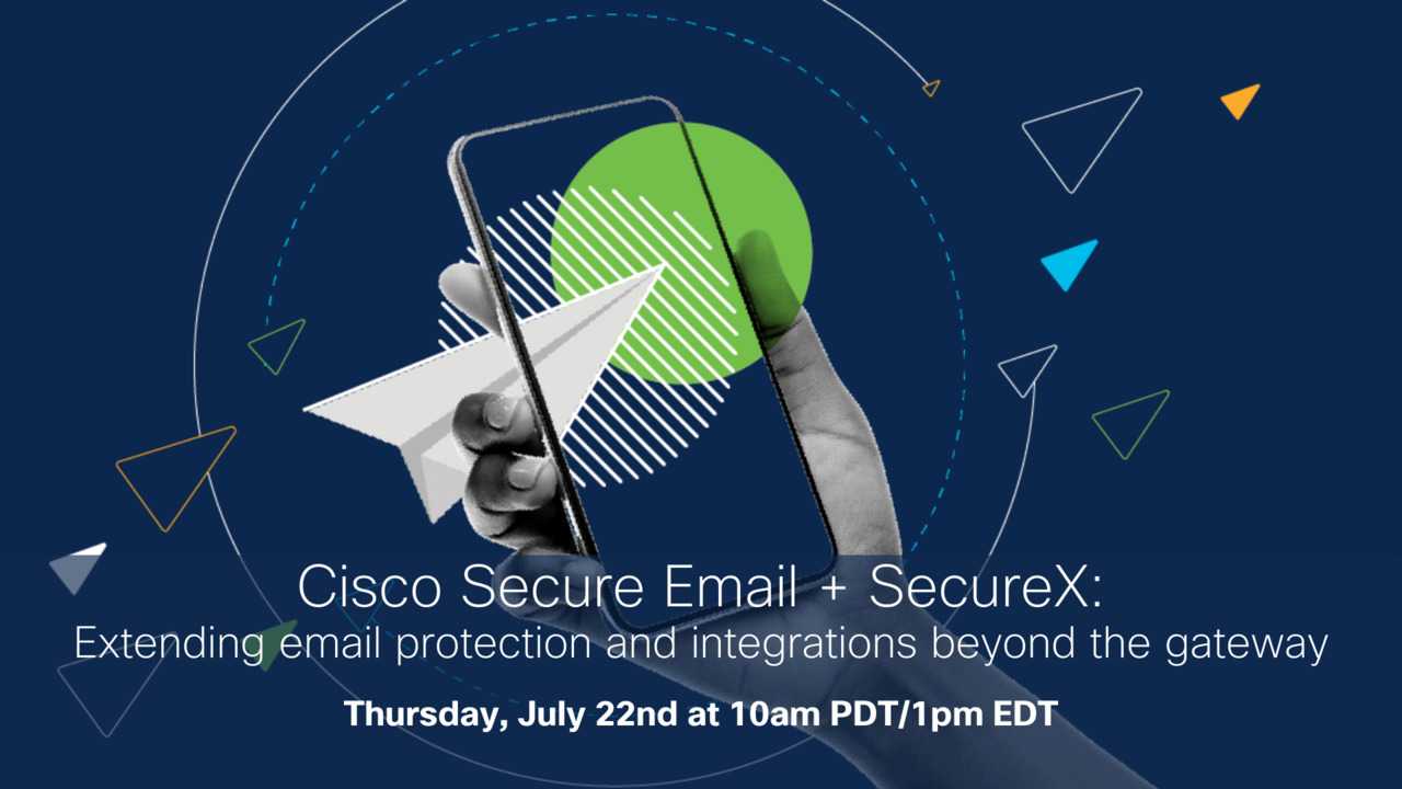 #CiscoChat Live - Cisco Secure Email + SecureX: Extending email protection and integrations beyond the gateway | Cisco Virtual Experience Hub