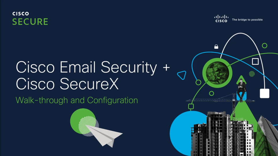 Cisco Email Security + SecureX Integration and Configuration   Cisco Virtual Events