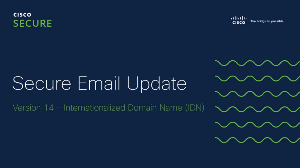 Cisco Secure Email Update (Version 14.0): Internationalized Domain Name (IDN)   Cisco Virtual Events