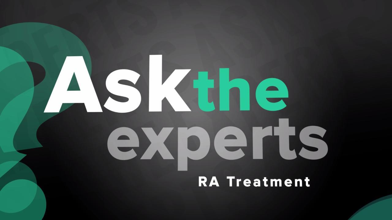 Ask the Experts: RA Treatment