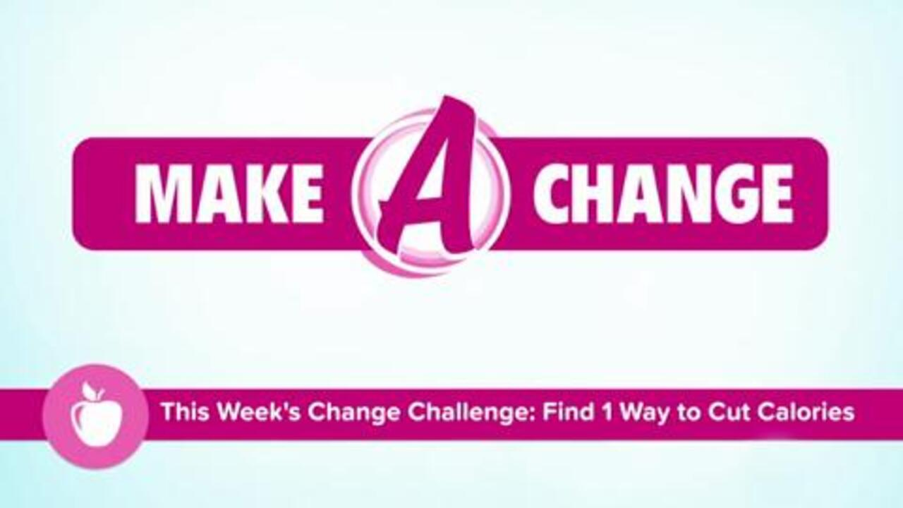 Sharecare's Make a Change Challenge #1-Cut Calories