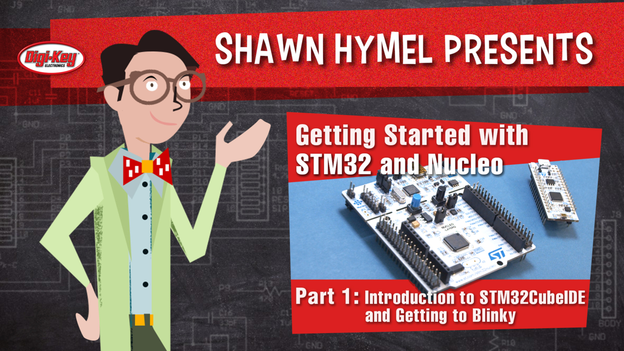 Getting Started with STM32 and Nucleo Part 1: Introduction to STM32CubeIDE and Blinky – Maker.io Tutorial  | Digi-Key Electronics