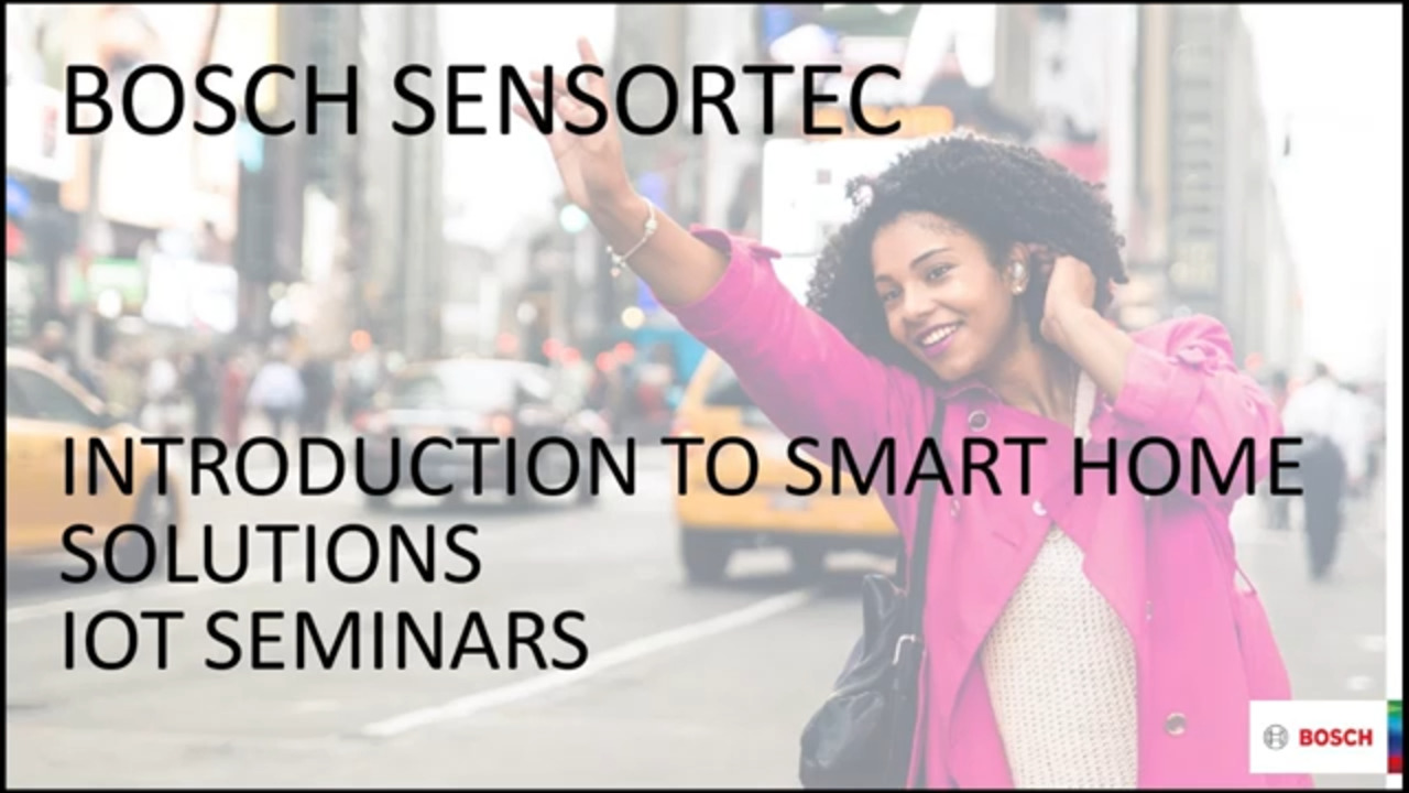 Bosch Sensortec: Introduction to Smart Home Solutions | 2019 Technology Seminar – IoT