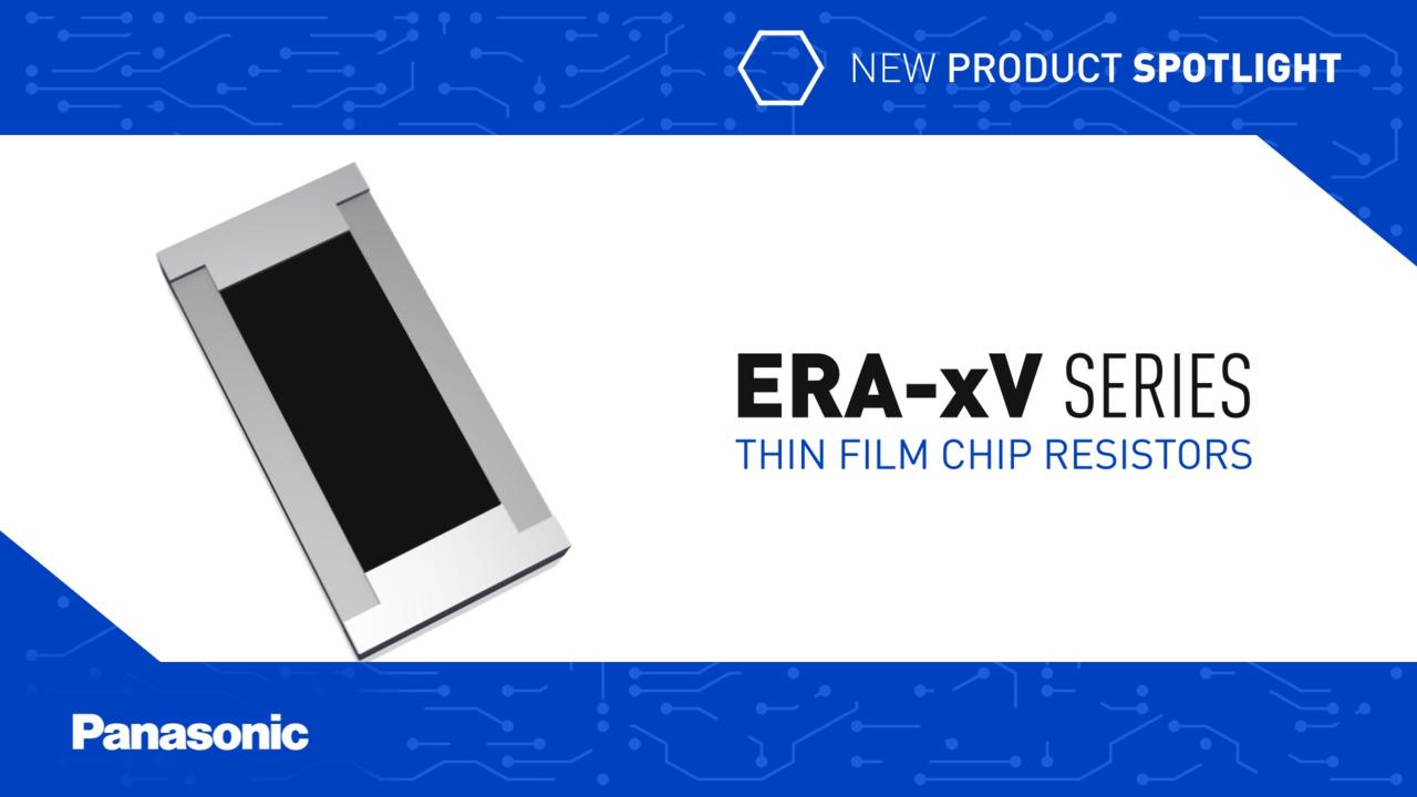 Panasonic New Product Spotlight: ERA-xV Series Thin Film Chip Resistors