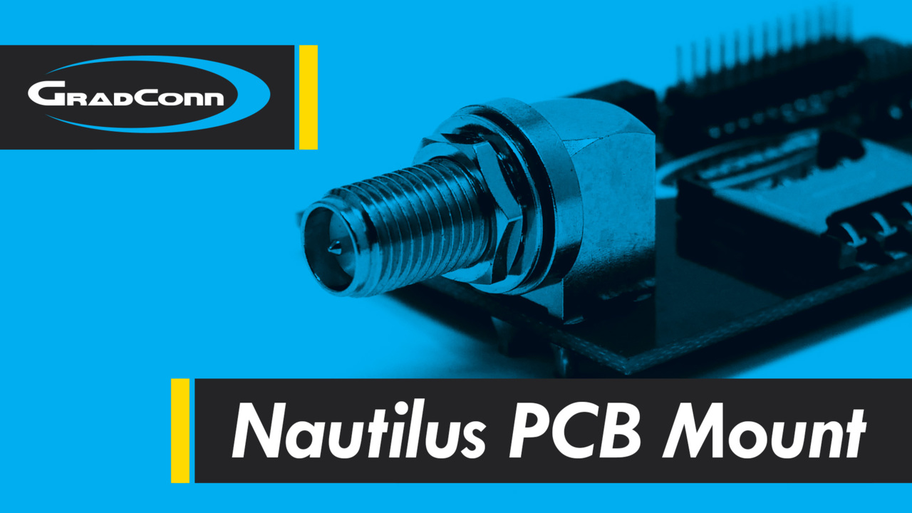 Introduction to Nautilus PCB-Mount IP-Rated Coaxial Connectors