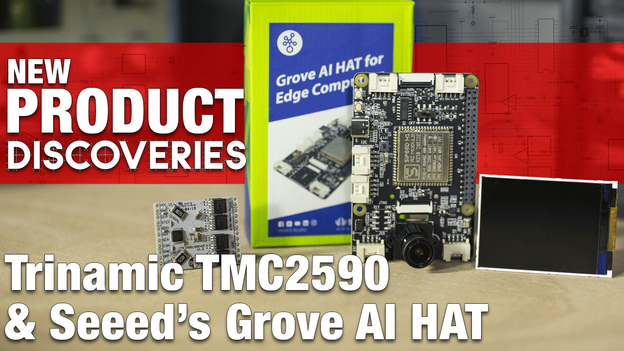 Trinamic TMC2590 Breakout Board and Grove AI Hat from Seeed New Product Discoveries Episode 205