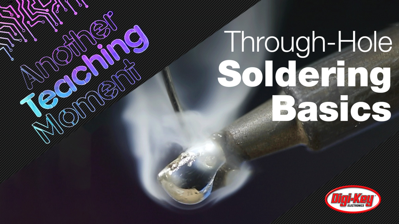 How to Solder Through-Hole Components - Another Teaching Moment | DigiKey Electronics