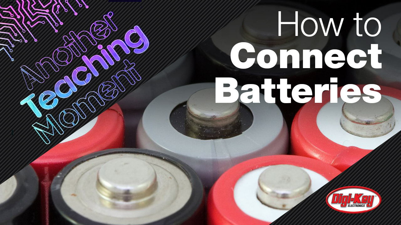 How to Connect Batteries in Series and Parallel Configurations - Another Teaching Moment