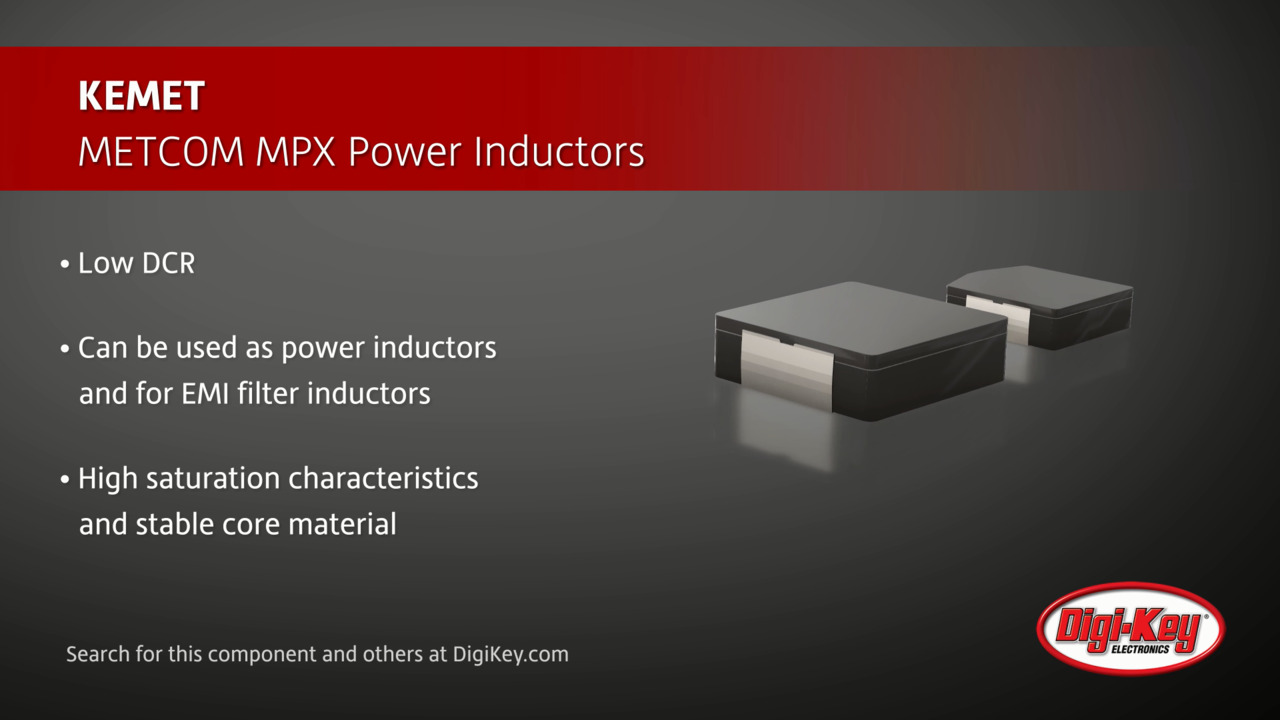 KEMET METCOM MPX Power Inductors | Digi-Key Daily