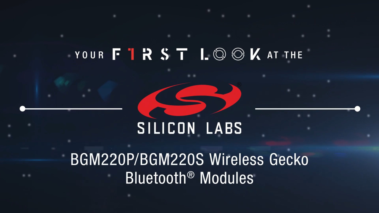 BGM220 Bluetooth™ Modules | First Look