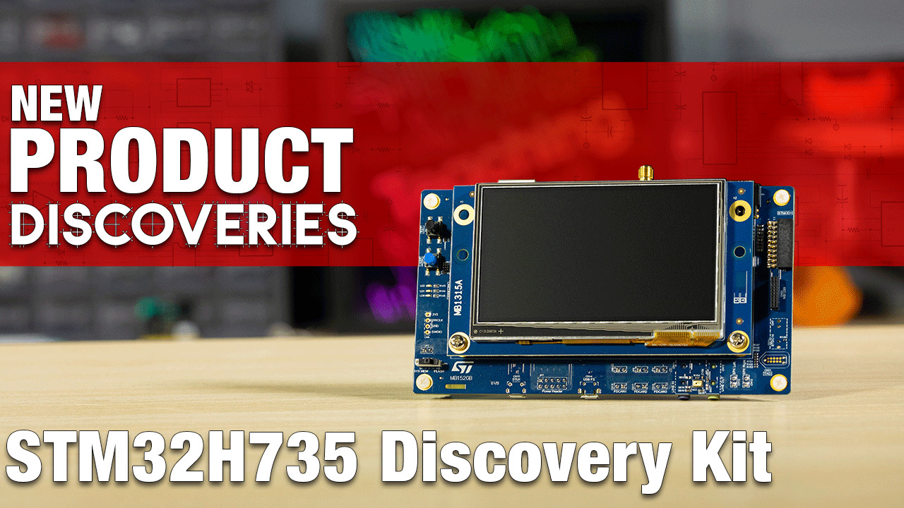 New Product Discoveries Special Edition: ST Micro STM32H735