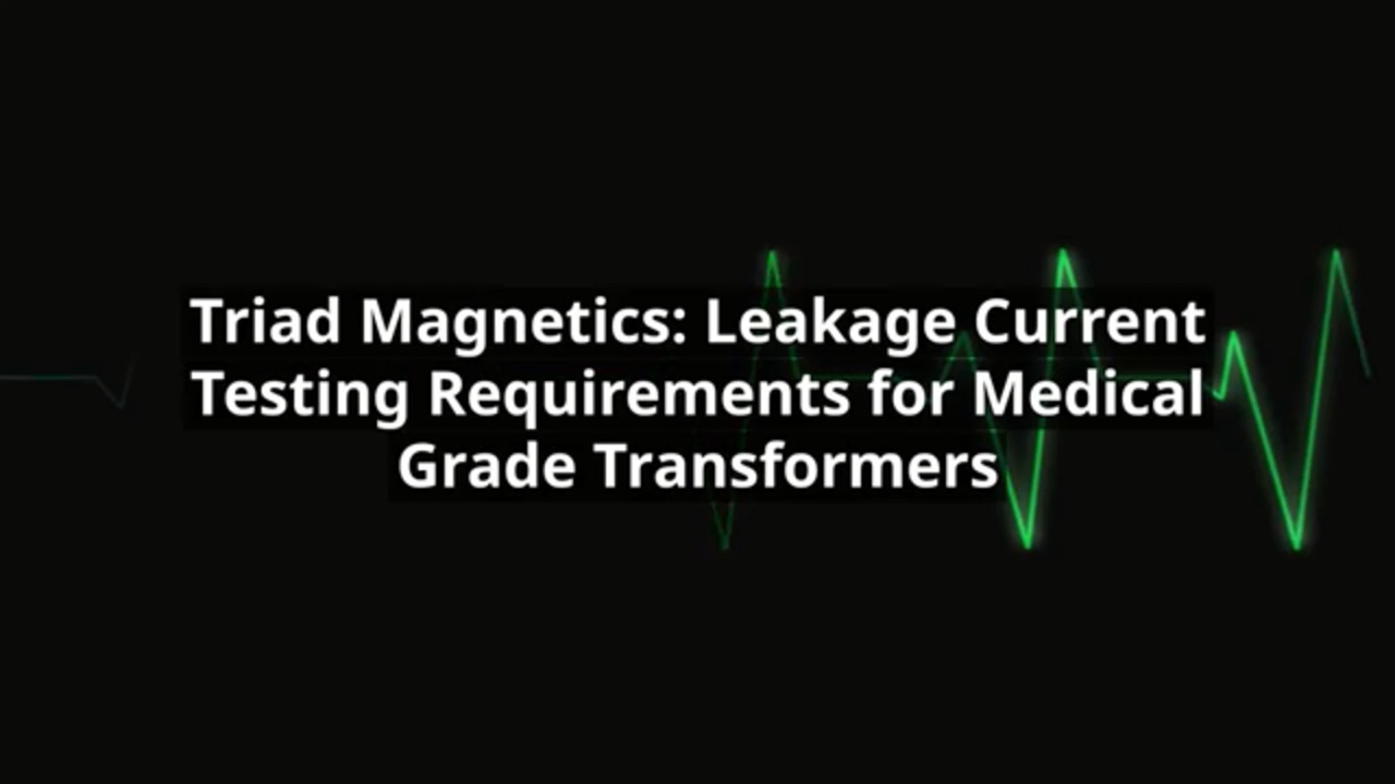 Leakage Current: Testing Medical Grade Transformers