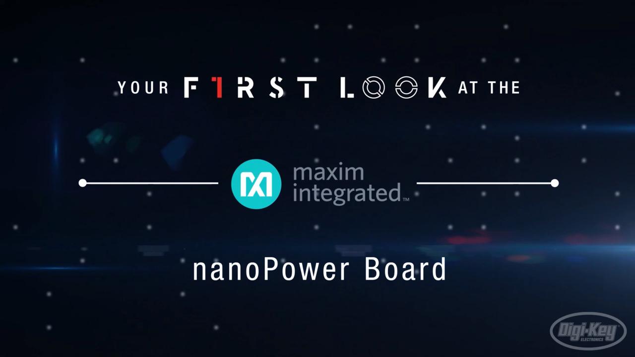 Maxim Integrated NanoPower Board First Look Video