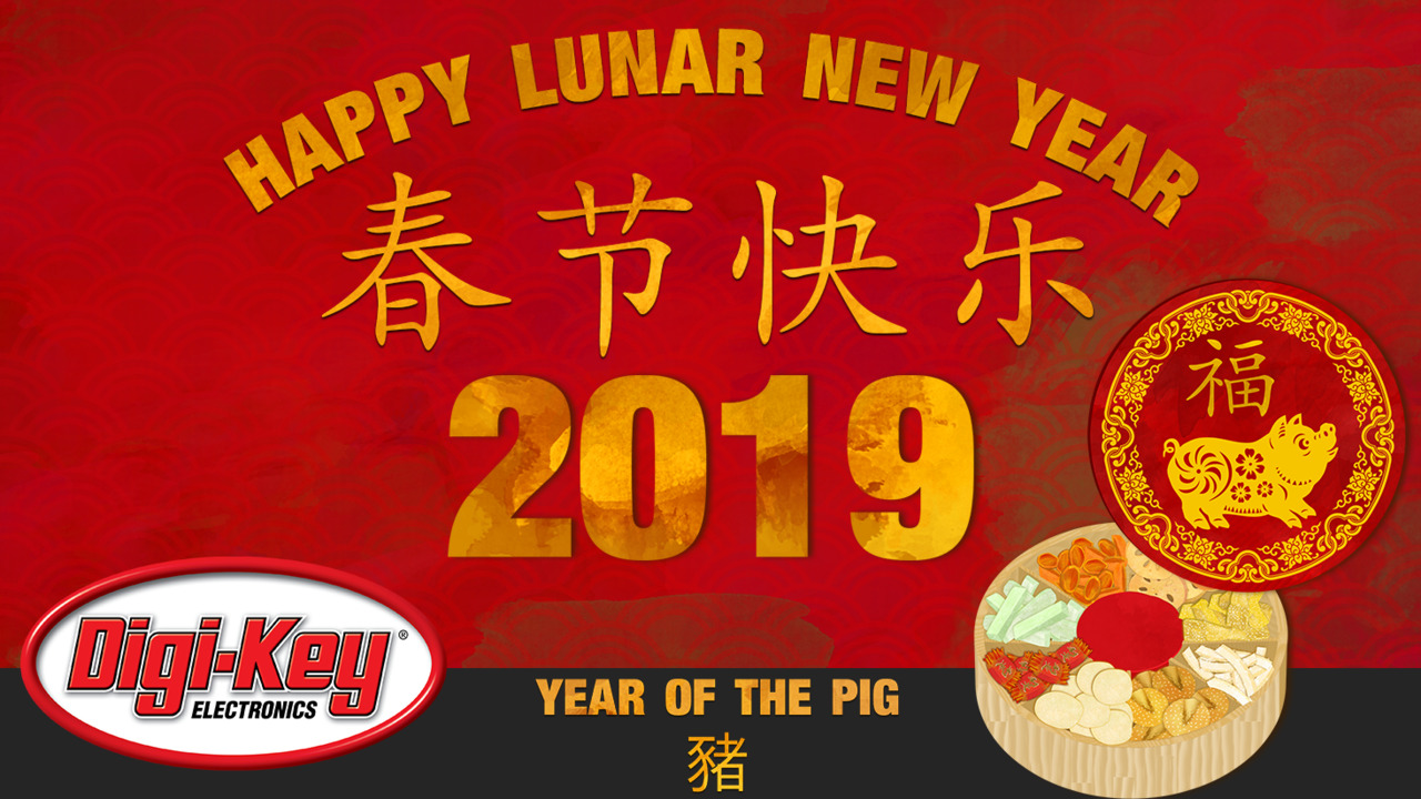 Chinese New Year – Year of the Pig   DigiKey