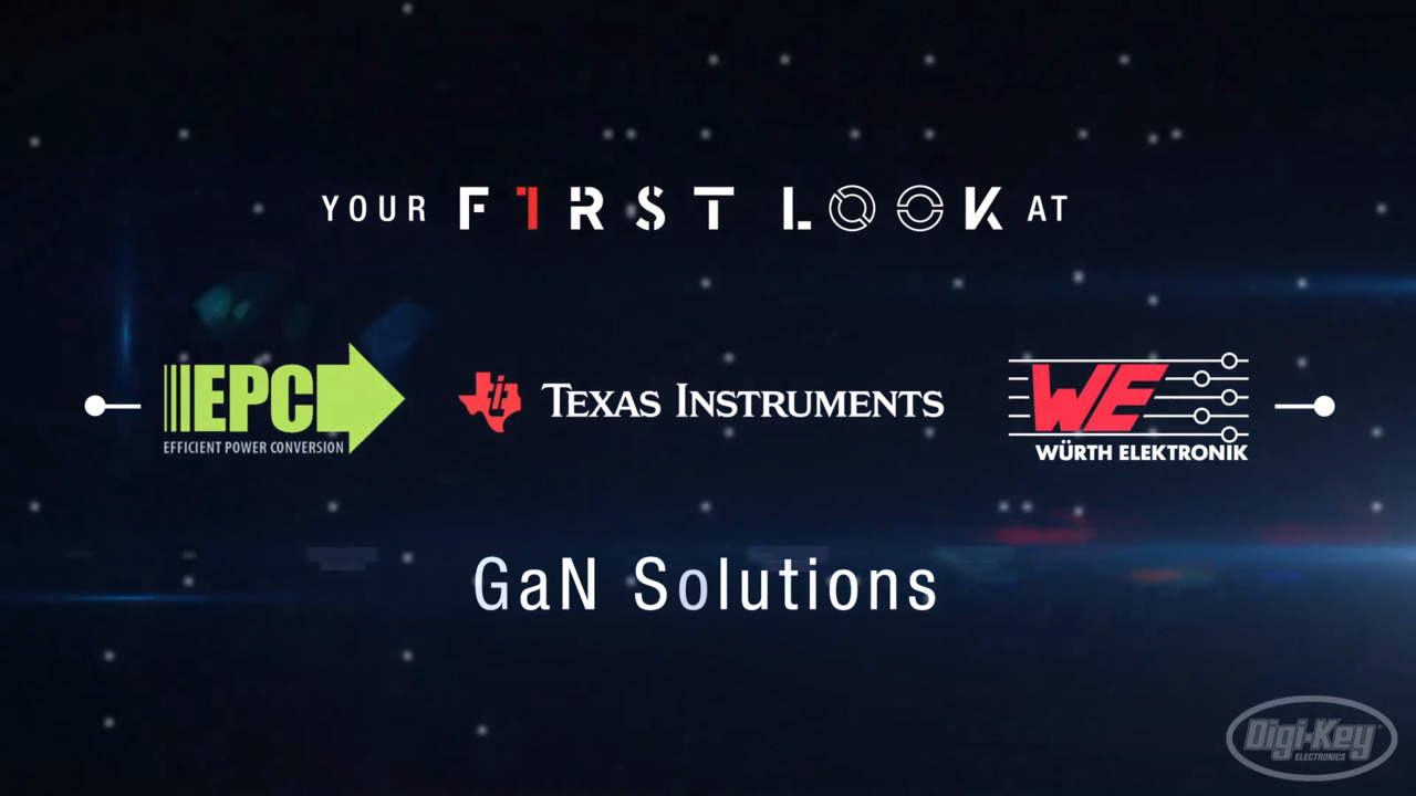 Texas Instruments/Wurth/EPC GaN Solutions First Look Video