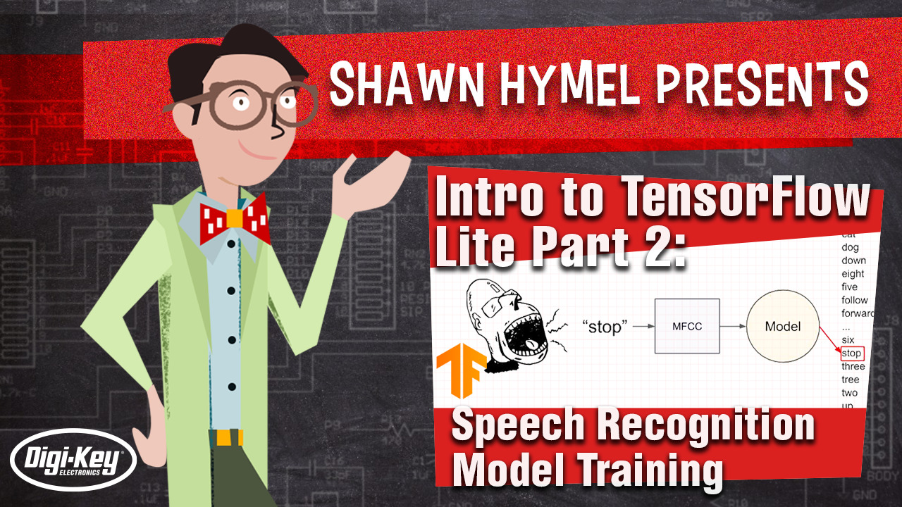 Intro to TensorFlow Lite Part 2: Speech Recognition Model Training – Maker.io Tutorial | Digi-Key Electronics
