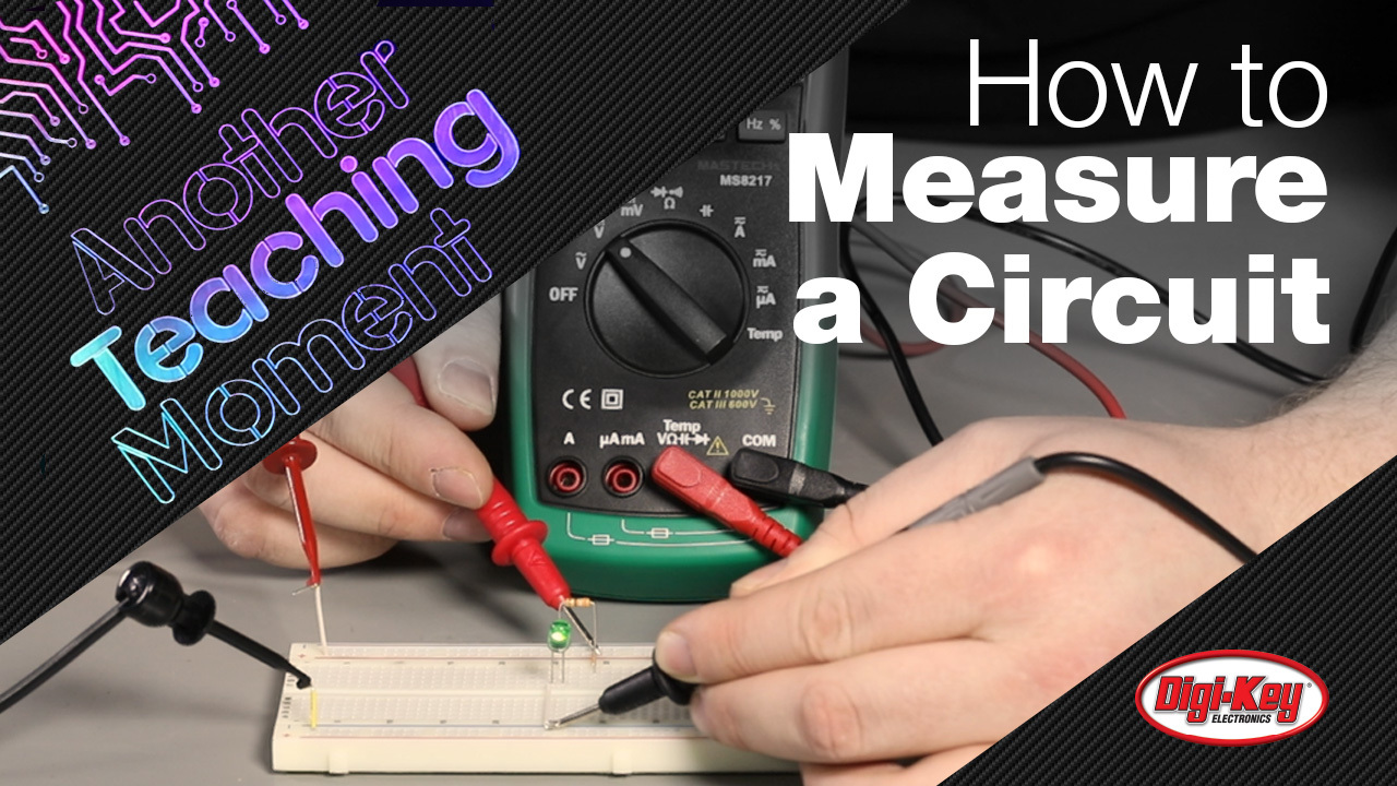 How to Measure Voltage, Current, and More with a Digital Multimeter (DMM)  - Another Teaching Moment | DigiKey Electronics