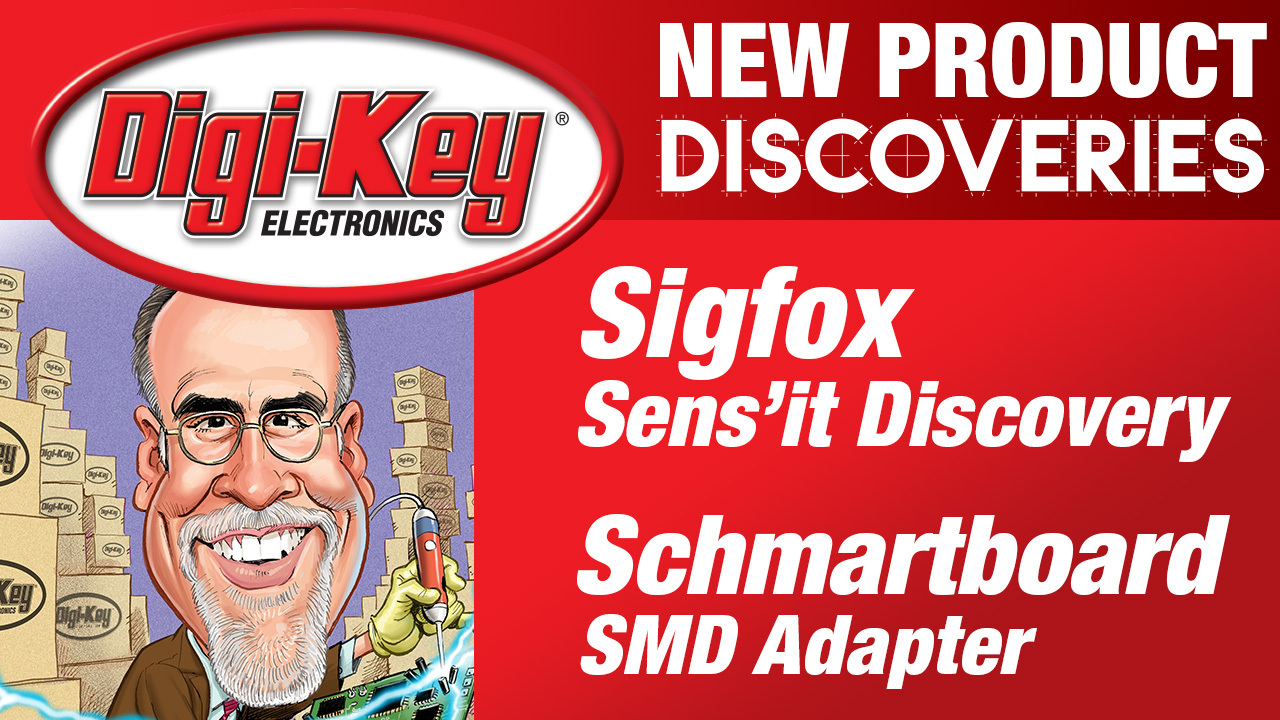 Sigfox and Schmartboard New Product Discoveries Episode 30