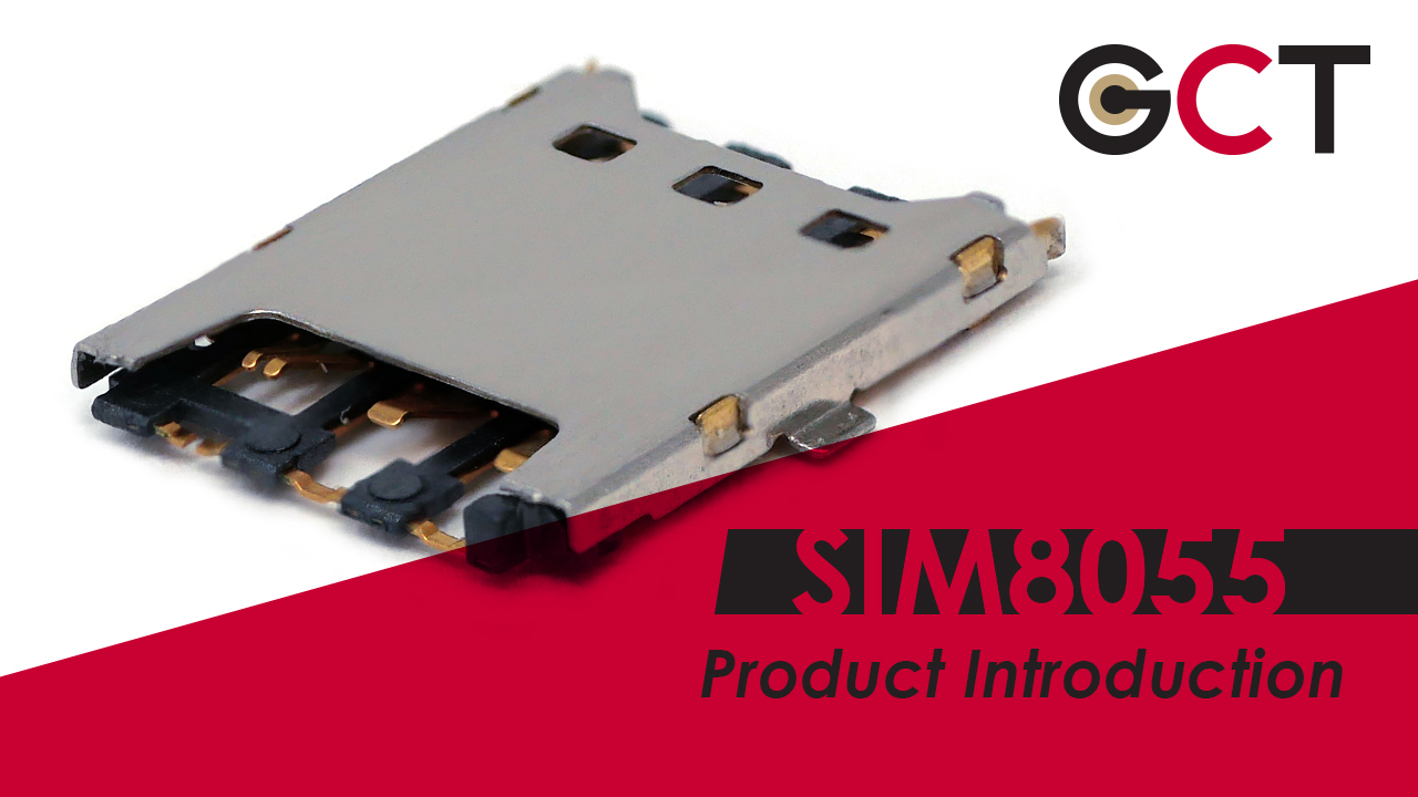 SIM8055 Product Highlights – Switching it up with SIM8055 Nano SIM Connector