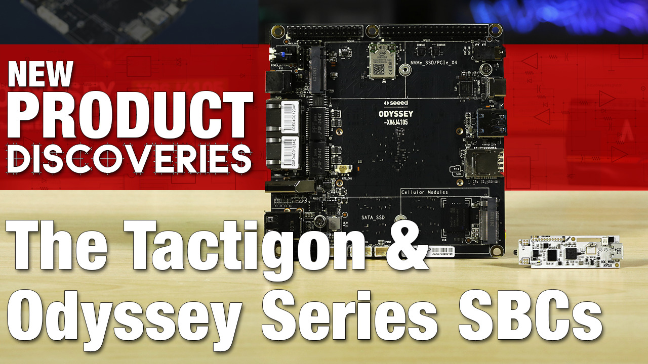 New Product Discoveries Ep 309: Tactigon ONE and Seeed Odyssey