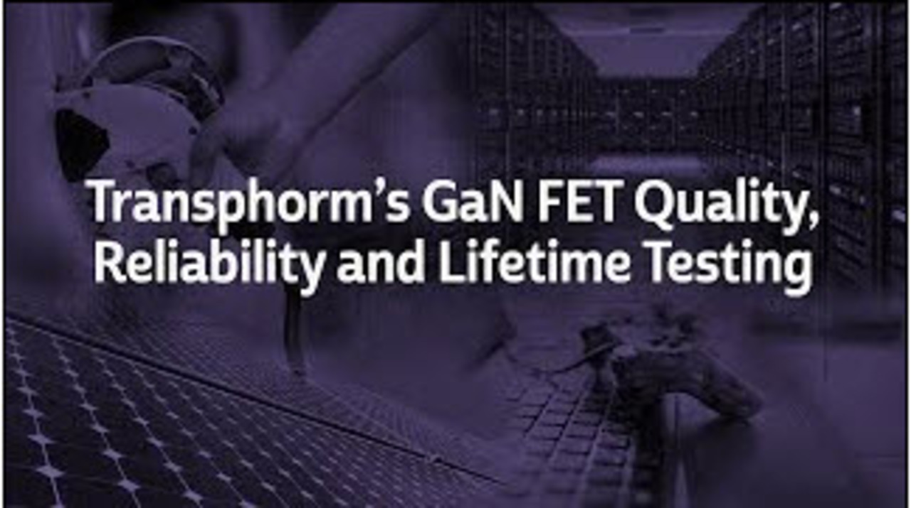 Transphorm GaN FET Quality and Reliability Presentation