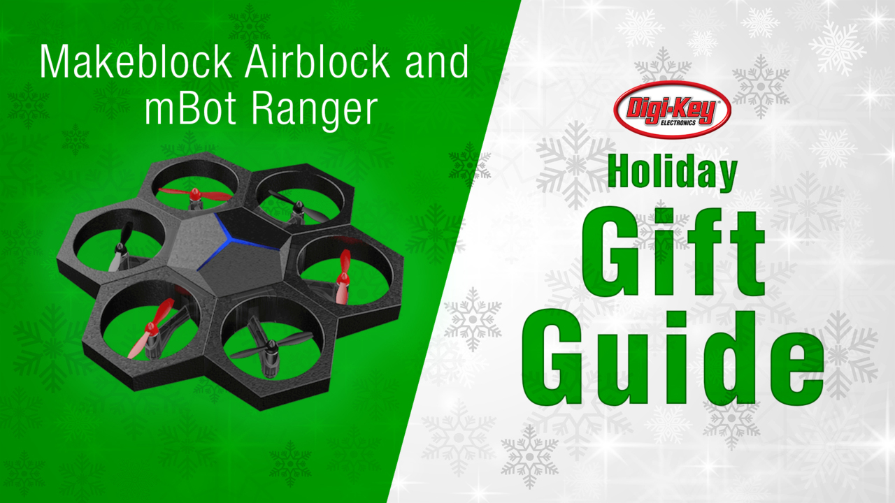 Holiday Gift Guide 2018 – Makeblock Airblock and mBot Ranger | DigiKey