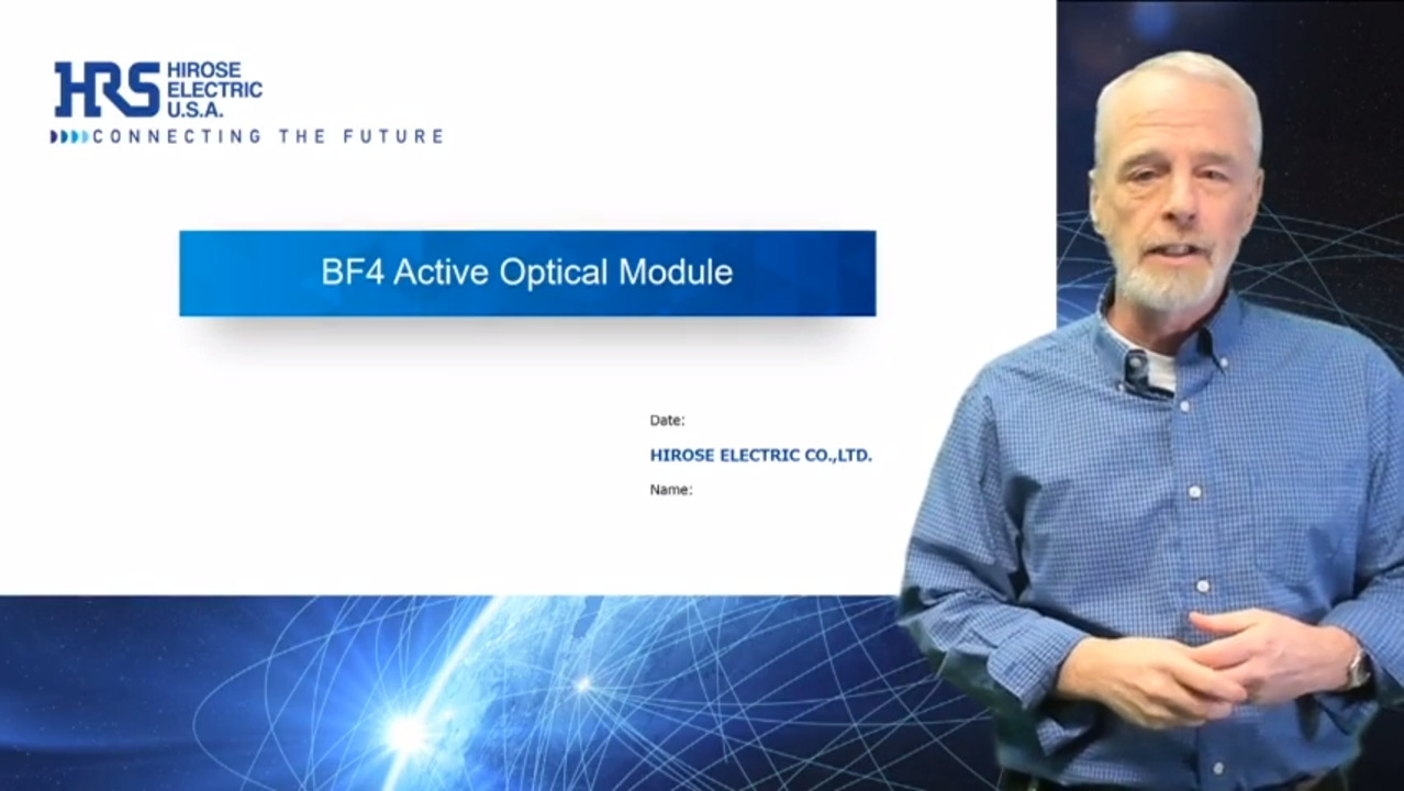 BF4 – Hirose's Unidirectional Active Optical Connector System