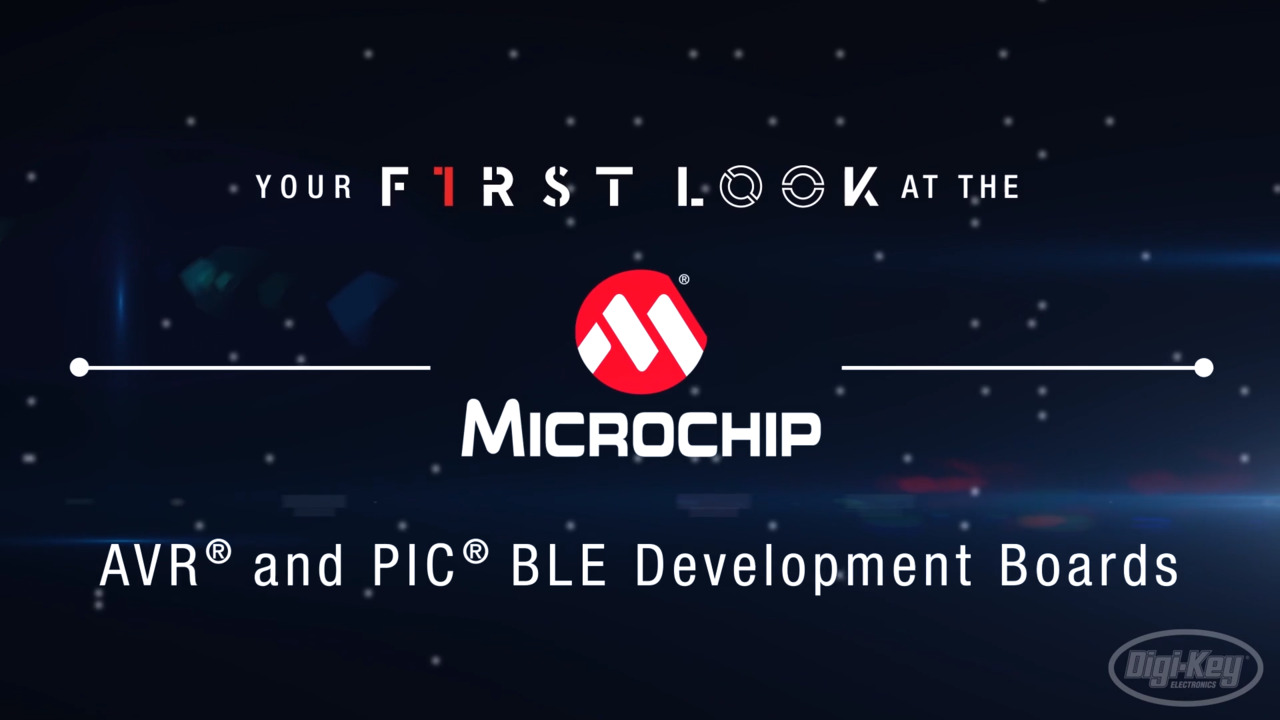 Microchip AVR® and PIC® BLE Development Boards First Look