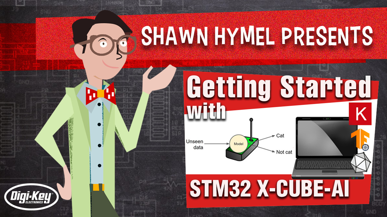 TinyML: Getting Started with STM32 X-CUBE-AI | Digi-Key Electronics