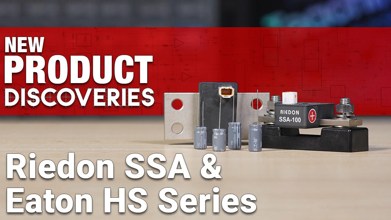 New Product Discoveries Ep 405: Riedon SSA & Eaton HS Series | Digi-Key Electronics