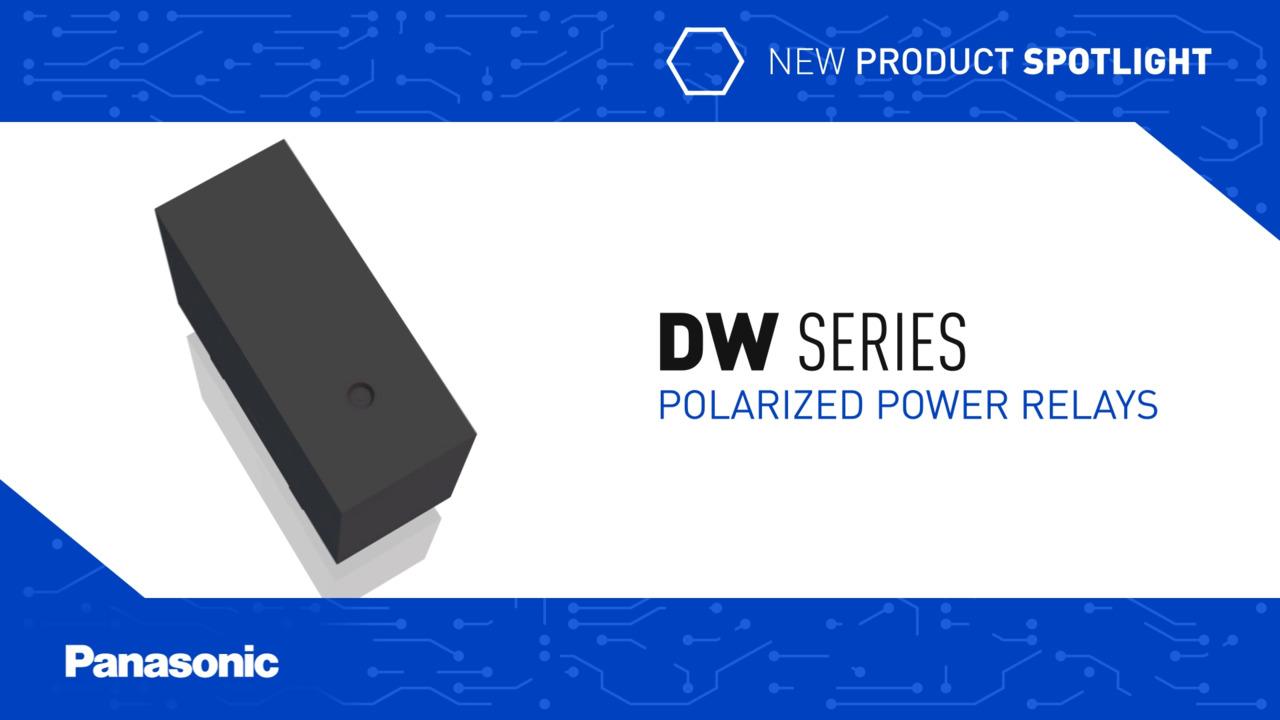 Panasonic New Product Spotlight: DW Series Polarized Power Relays