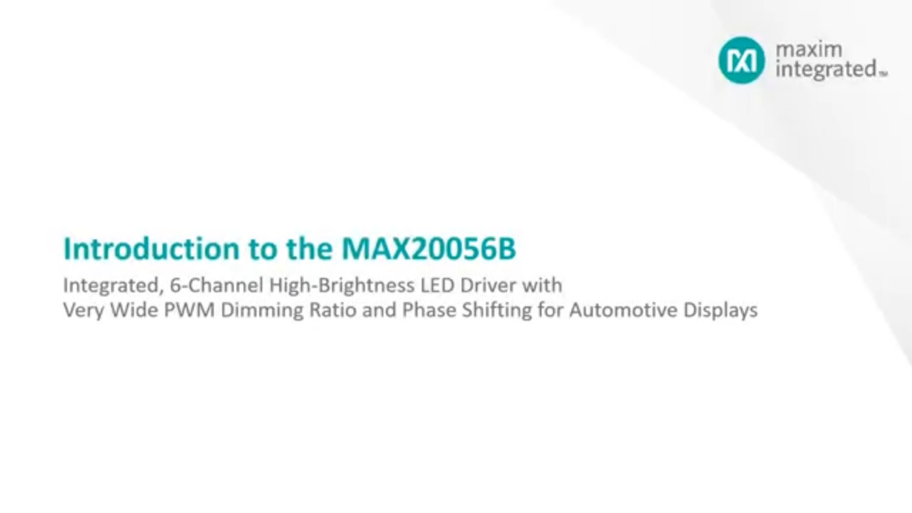 Introduction to the MAX20056B Integrated, 6-Channel High-Brightness LED Driver