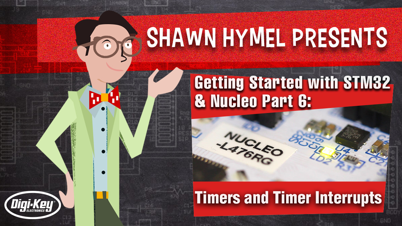 Getting Started with STM32 and Nucleo Part 6: Timers and Timer Interrupts   Digi-Key Electronics