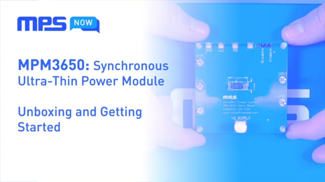 MPM3650 Synchronous, Ultra-Thin Power Module: Unboxing and Getting Started
